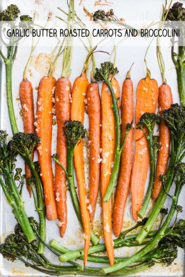 Butter Garlic Roasted Carrots and Broccolini