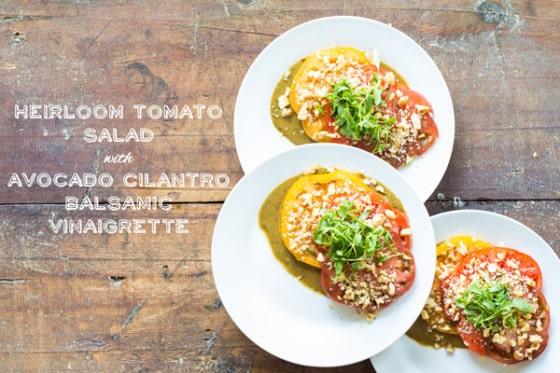 Heirloom Tomato Salad with Avocado Cilantro Balsamic Vinaigrette