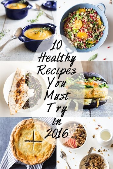 Green Healthy Cooking's best recipes from 2015 are outrageously delicious, worthy of royalty and thus 10 Healthy Recipes You Must Try in 2016!