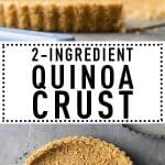 Collage of 2-Ingredient Quinoa Crust images with text overlay for Pinterest.