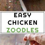 Collage of Easy Chicken Zoodles images with text overlay for Pinterest.