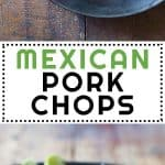 Collage of Mexican Pork Chops images with text overlay for Pinterest.