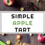 Collage of Simple Apple Tart images with text overlay for Pinterest.
