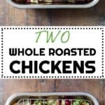 Photot collage of two whole roasted chickens in a roasting pan once raw and once cooked and text overlay of recipe title.