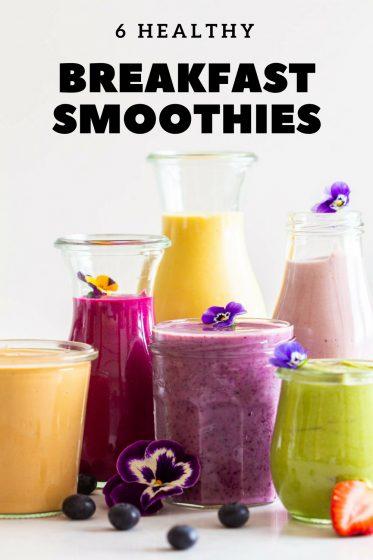 6 Healthy Breakfast Smoothies