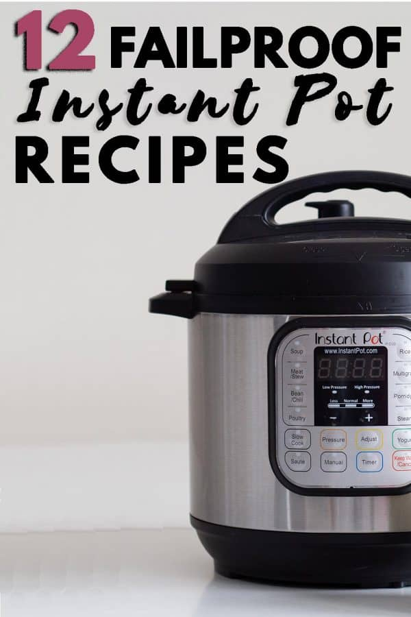 12 Failproof Instant Pot Recipes